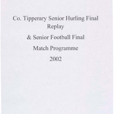 2002 Co. Tipperary Senior Hurling replay & Senior Football Finals..pdf
